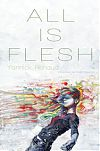All Is Flesh cover