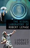 The Visual Laboratory of Robert Lepage cover