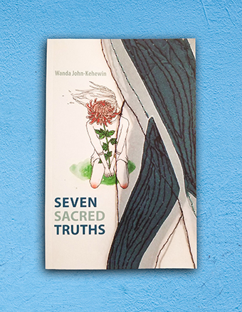 Cover of Seven Sacred Truths by Wanda John-Kehewin