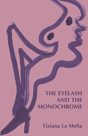 The Eyelash and the Monochrome and Other PoemsFront Cover